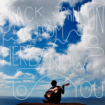 jack_johnson_from_here_to_now_to_you.jpg